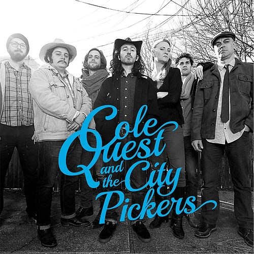Cole Quest and The City Pickers by Cole Quest and The City Pickers