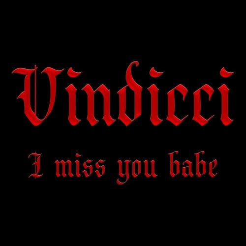 I Miss You Babe de Vindicci