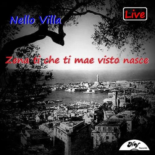 Zena ti che ti mæ visto nasce (Live) by Nello Villa