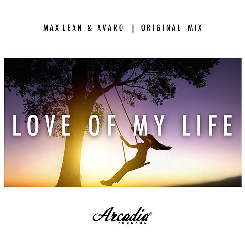 Love Of My Life (Original Mix) von Max Lean