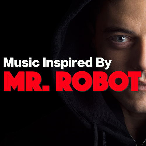 Music Inspired By 'Mr Robot' by Various Artists