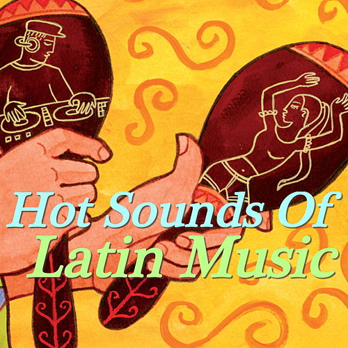 Hot Sounds Of Latin Music de Various Artists