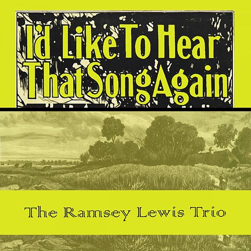 Id Like To Hear That Song Again by Ramsey Lewis