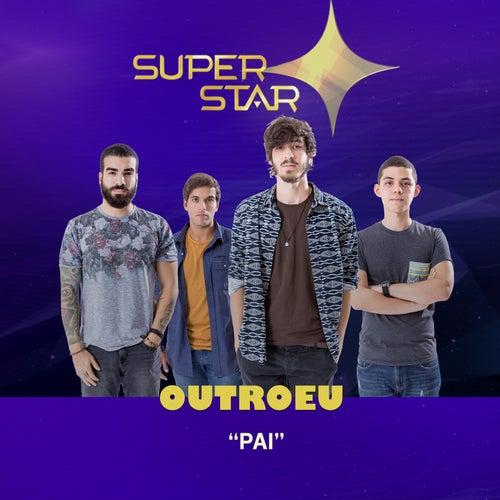 Pai (Superstar) - Single de OutroEu