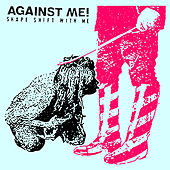 Shape Shift With Me by Against Me!