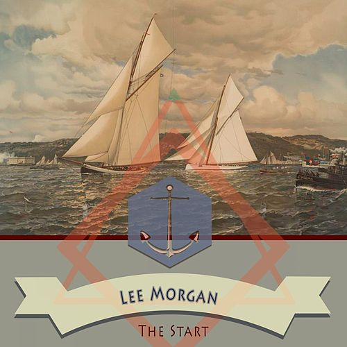 The Start by Lee Morgan