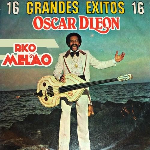 16 Grandes Exitos...Rico Melao de Oscar D'Leon