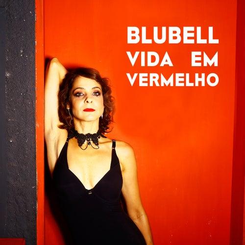 Vida em Vermelho by Blubell