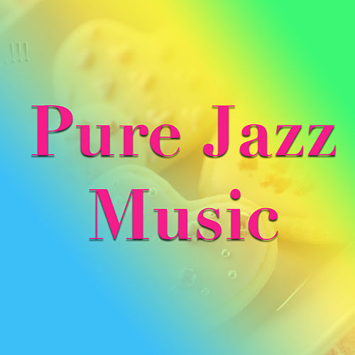 Pure Jazz Music von Various Artists