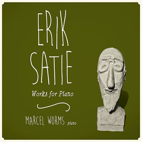 Satie: Works for Piano von Marcel Worms