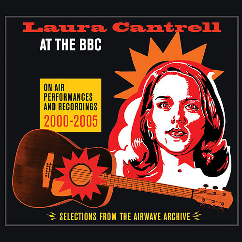 At the BBC: On Air Performances and Recordings 2000-2005 de Laura Cantrell