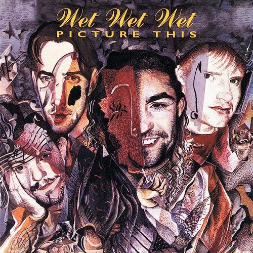Picture This de Wet Wet Wet