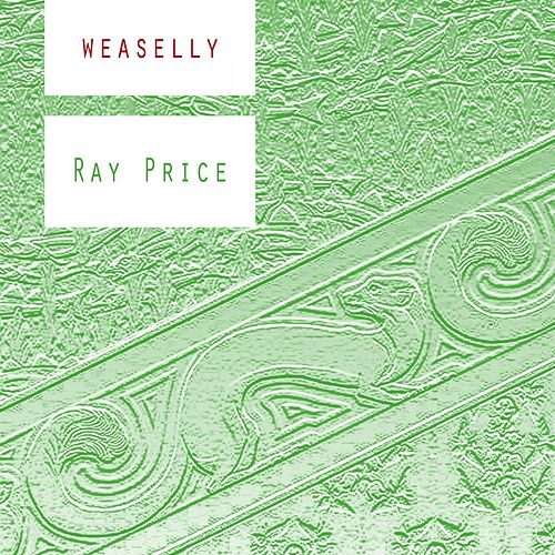 Weaselly by Ray Price