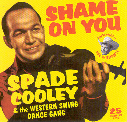 Shame On You: The Western Swing Dance Gang von Spade Cooley