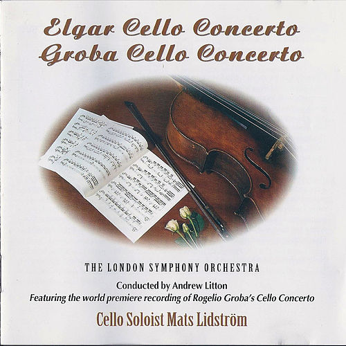 Edward Elgar: Cello Concerto in E Minor, Op. 85 - Rogelio Groba: Cello Concerto de Mats Lidström