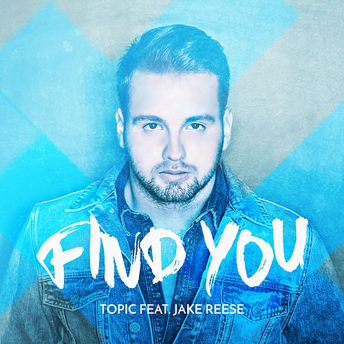 Find You (feat. Jake Reese) von Topic