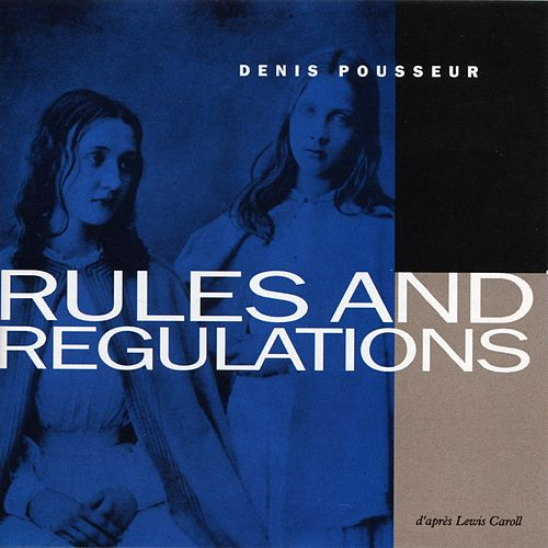 Rules and Regulations by Denis Pousseur