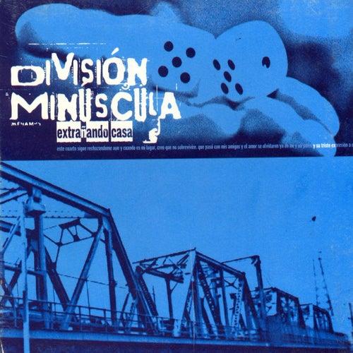 Extrañando Casa by División Minúscula