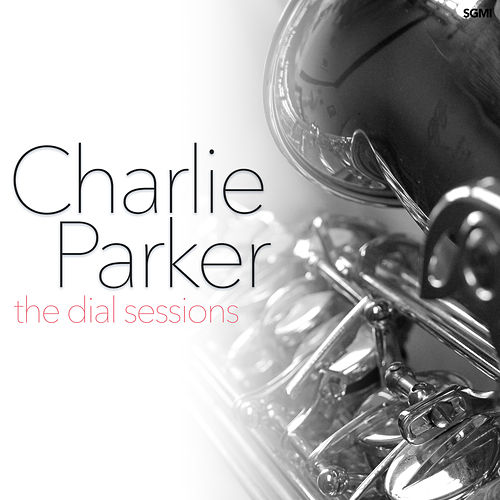 The Dial Sessions de Charlie Parker