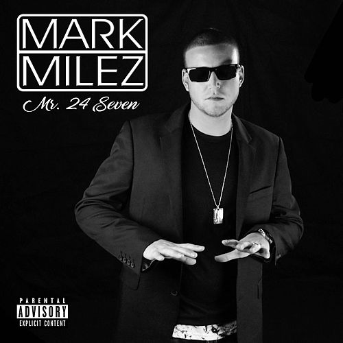 Mr. 24 Seven by Mark Milez