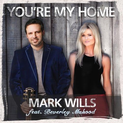 You're My Home von Mark Wills