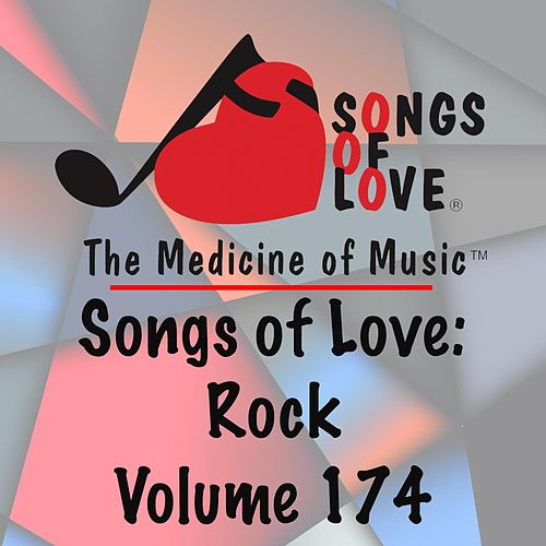 Songs of Love: Rock, Vol. 174 von Various Artists