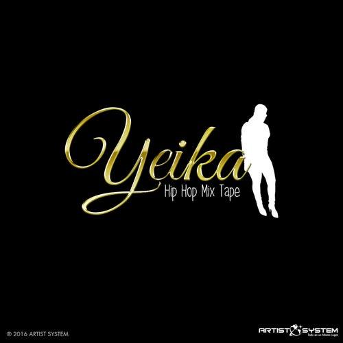 YEIKA - Hip Hop-Mix Tape by Yeika