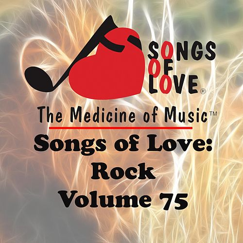 Songs of Love: Rock, Vol. 75 von Various Artists