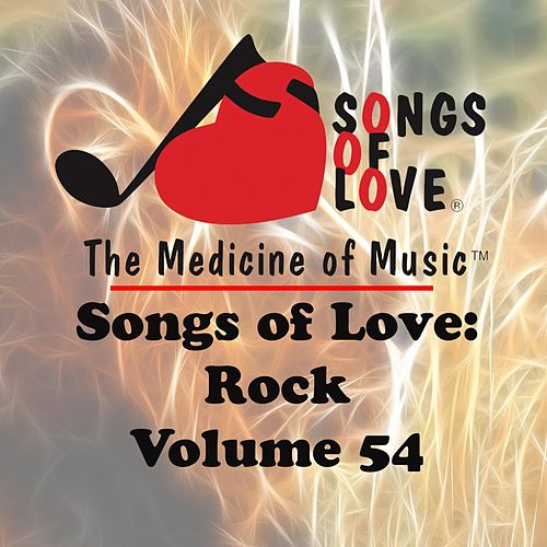 Songs of Love: Rock, Vol. 54 von Various Artists