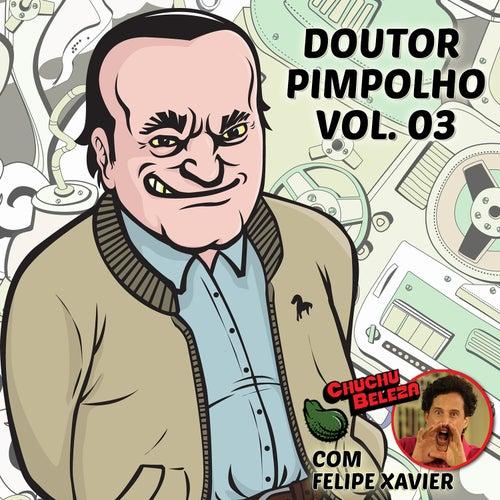 Doutor Pimpolho: Chuchu Beleza, Vol. 3 by Chuchu Beleza