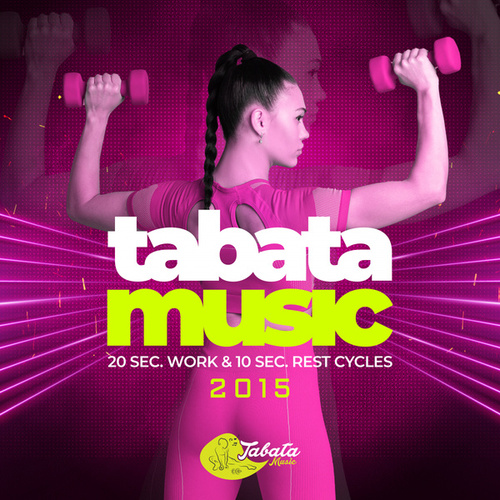 Tabata Songs 2016 (20 Sec. Work & 10 Sec. Rest Cycles) - EP de Tabata Music