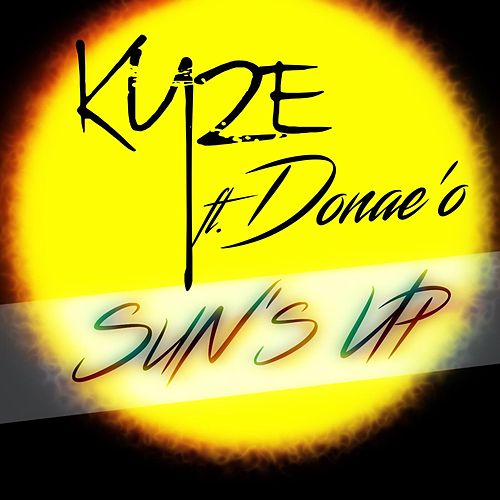 Sun's Up (feat. Donae'o) de Kyze