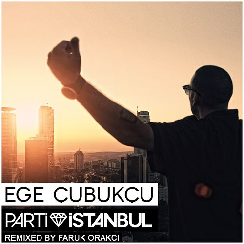 Parti İstanbul von Ege Çubukçu