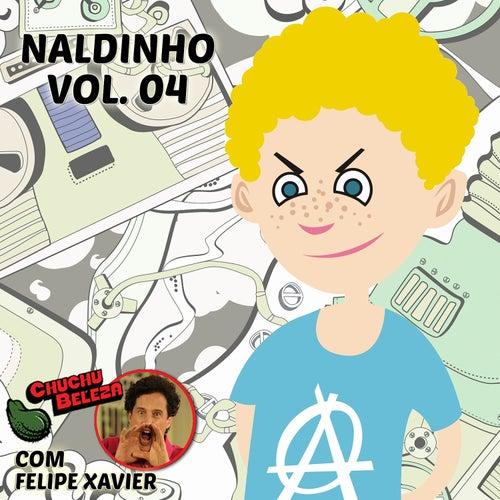 Naldinho: Chuchu Beleza, Vol. 4 by Chuchu Beleza