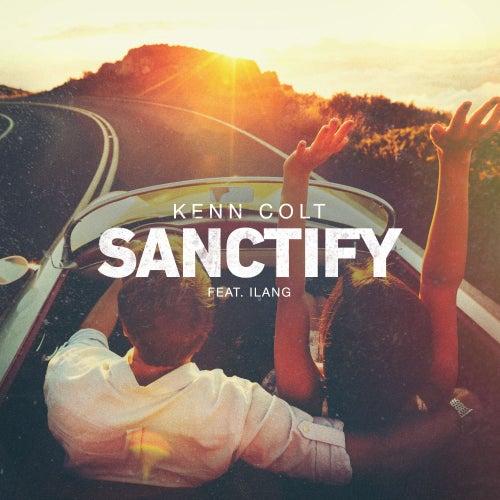 Sanctify (feat. Ilang) by Kenn Colt