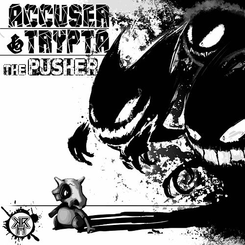 The Pusher by Accuser