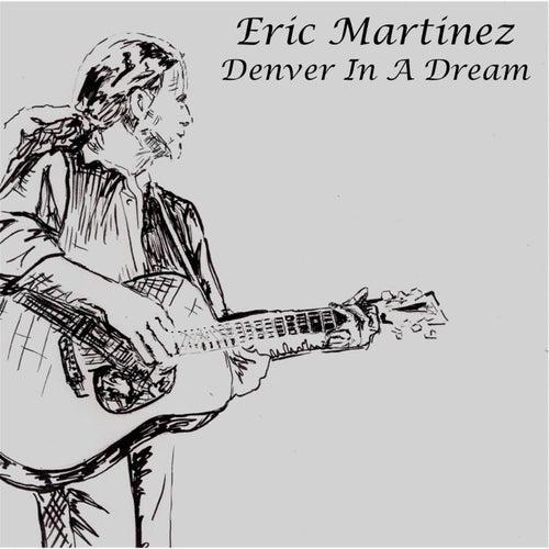Denver in a Dream von Eric Martinez