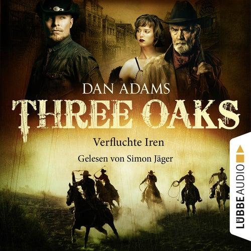 Three Oaks, Folge 05: Verfluchte Iren von Dan Adams