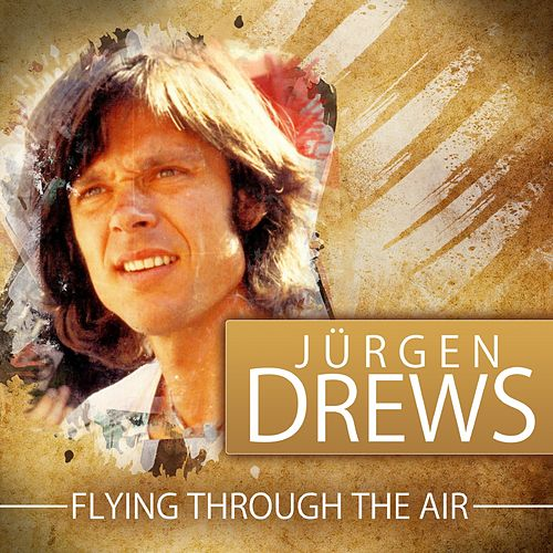 Flying Through the Air von Jürgen Drews