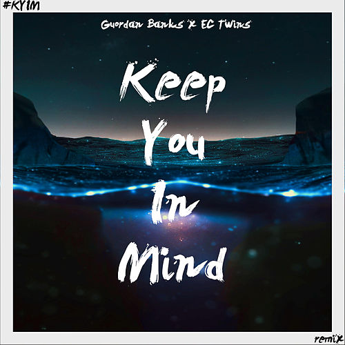 Keep You in Mind (EC Twins Mixes) by Guordan Banks
