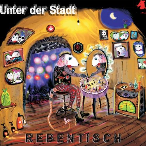 Unter der Stadt von Rebentisch