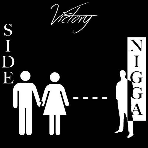 Side Nigga by Victory