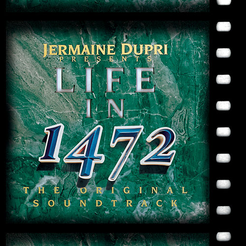Life In 1472 (The Original Soundtrack) von Jermaine Dupri