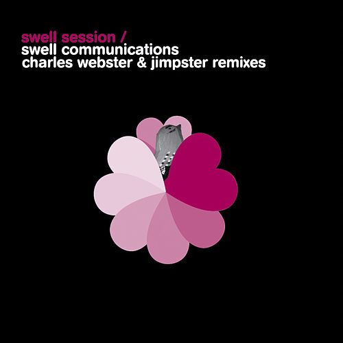 Swell Communications Charles Webster & Jimpster Remixes von Swell Session