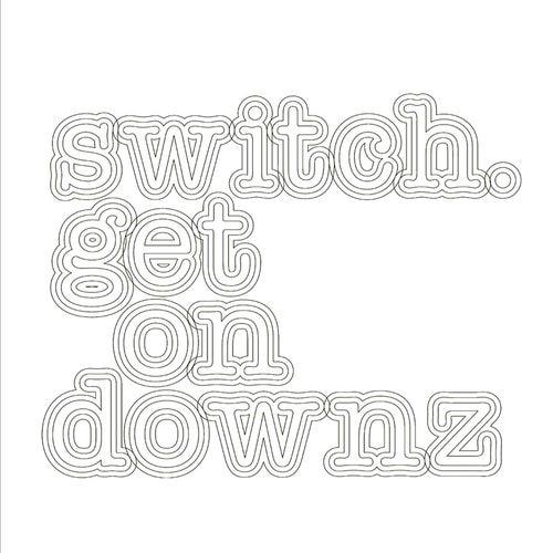 Get on Downz by Switch