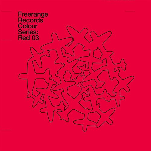 Freerange Records Presents Colour Series: Red 03 by Various Artists