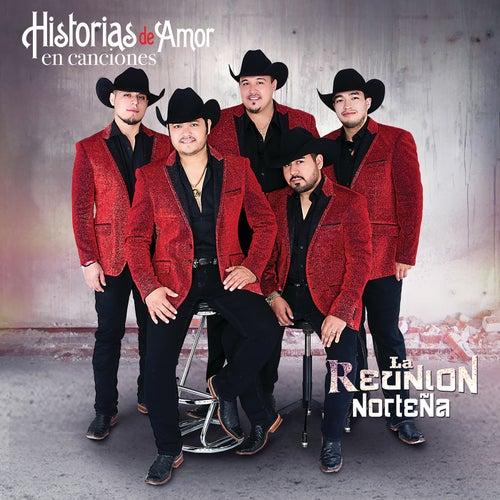 Historias De Amor En Canciones by La Reunion Norteña
