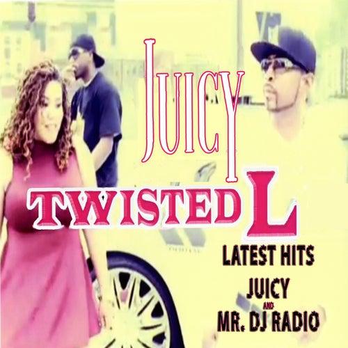 Juicy by Twisted L