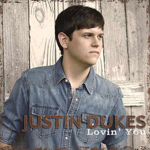 Lovin' You by Justin Dukes