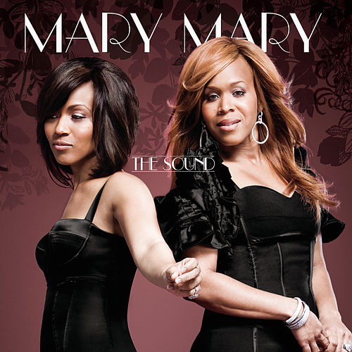 The Sound by Mary Mary